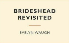 Brideshead Revisited by Evelyn Waugh(1945)