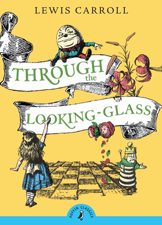 Through The Looking-Glass by Lewis Carroll (1871)